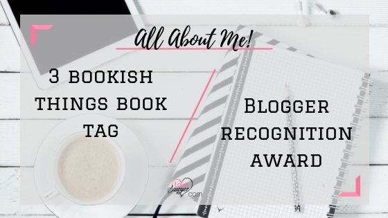 Three Bookish Things Tag and Blogger Recognition Award
