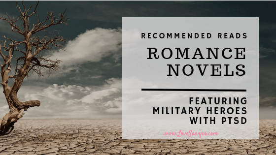 Romance Novels Featuring Military Heros with PTSD.
