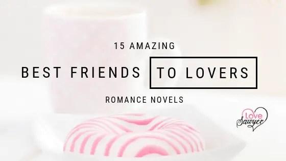 Best Friends to Lovers Romance Novels
