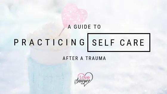 Self Care after Trauma