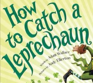 St. Patricks Day books for kids how to catch a leprechaun by adam wallace