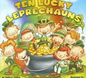 st. Patrick's day books for kids ten lucky leprechauns by kathryn heling