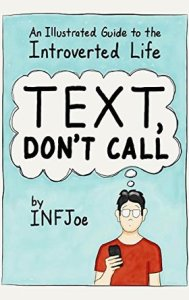 Text, Don't Call: An Illustrated guide to introverted life