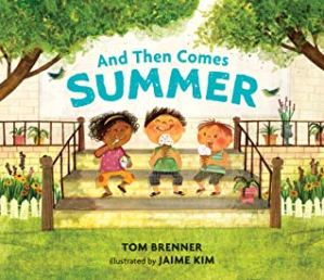 Books for 5 year olds: And Then Comes Summer by Tom Brenner