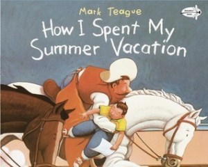 Summer reading for 5 year olds: How I Spent my Summer Vacation by Mark Teague