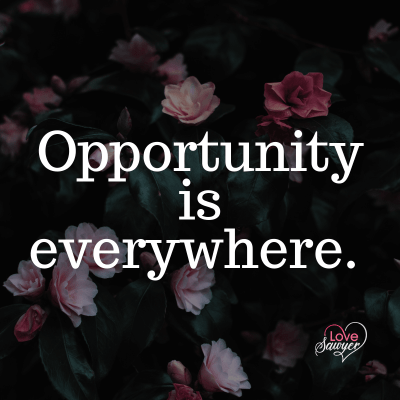 Positive Affirmation: Opportunity is Everywhere