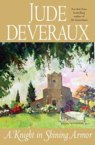 Time Travel Love Stories: A Knight in Shining Armor by Jude Deveraux