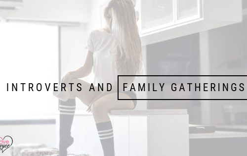 Introverts and Family Gatherings