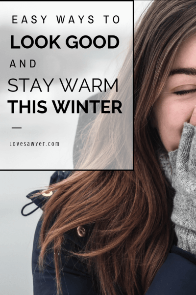 Easy Ways to Look good and stay warm this winter