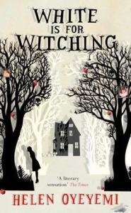 Scary books to read: White is for Witching by Helen Oyeyemi