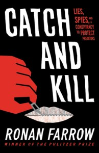 The best true crime Catch and Kill by Ronan Farrow