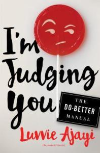Books that will make you smile I'm Judging you by Luvvie Ajayi