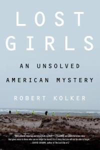 Chilling true crime Lost Girls by Robery Kolker