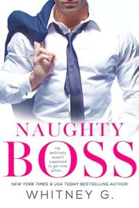 Office romace Naughty Boss by Whitney G.
