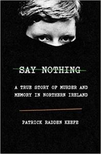 Creepy True crime books Say Nothing by Patrick Radden Keefe