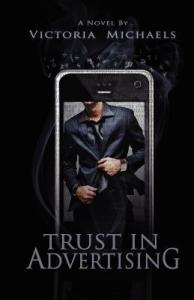 Workplace romance reads Trust in Advertising by Victoria Michaels