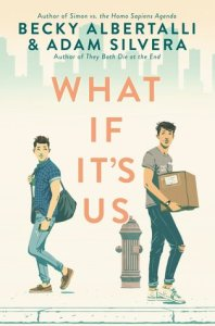 The best gay YA novels What if it's us by becky albertalli