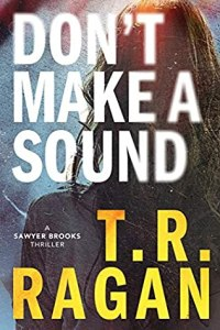 The best new thrillers of june 2020 Don't Make a Sount by T.R. Ragan
