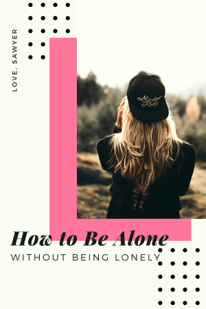 how to be alone not lonely