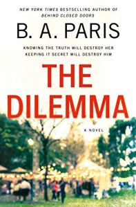Hottest new thrillers of june 2020 The Dilemma by B.A. Paris