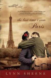 World War II love stories The Last time I saw Paris by Lynn Sheene
