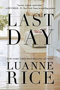 Perfect book to lose yourself in Last Day by Luanne Rice
