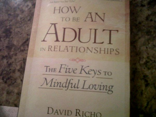 How to Be an Adult in Relationshipsby David Richo
