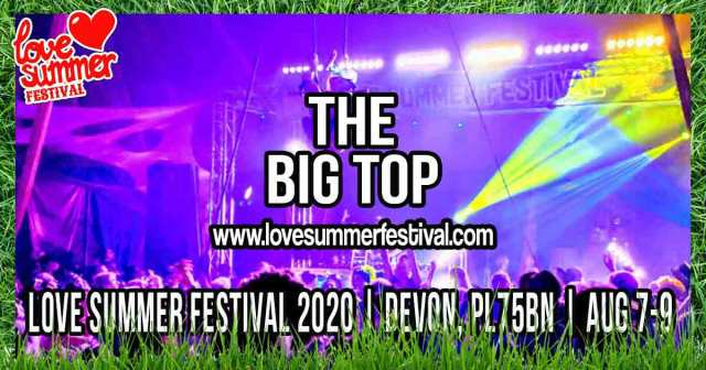 Love Summer Festival | Big Top