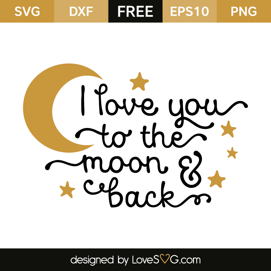 Download I love you to the Moon and Back | Lovesvg.com