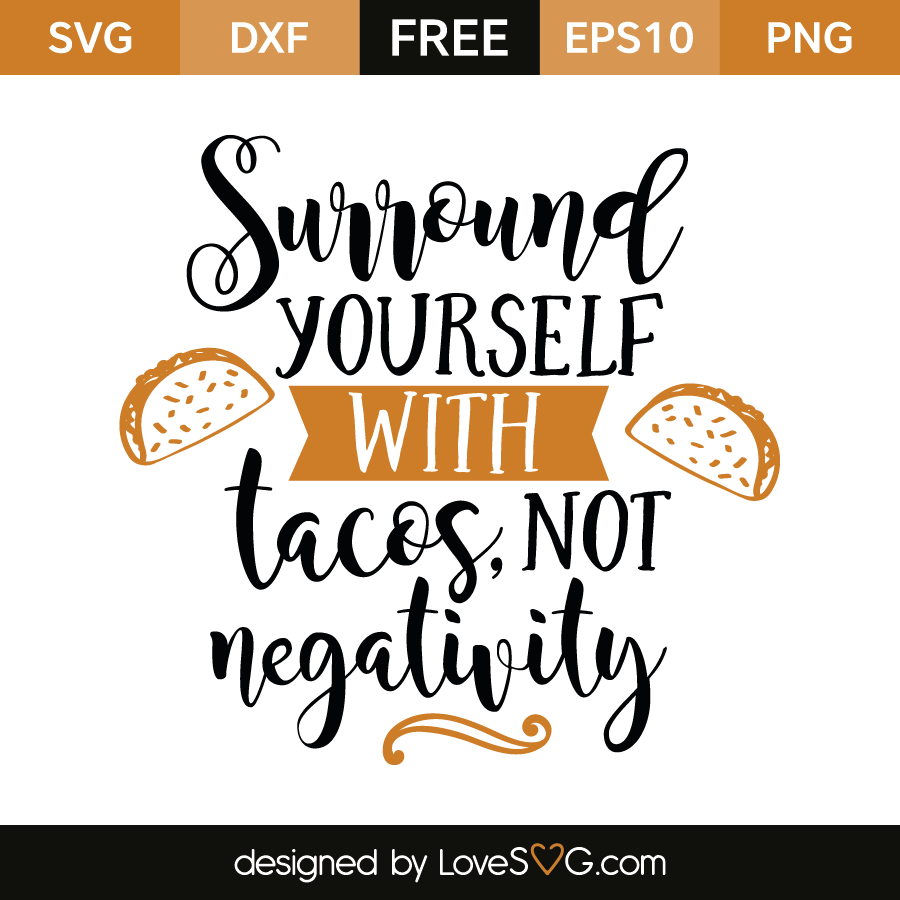 Download Surround yourself with tacos | Lovesvg.com