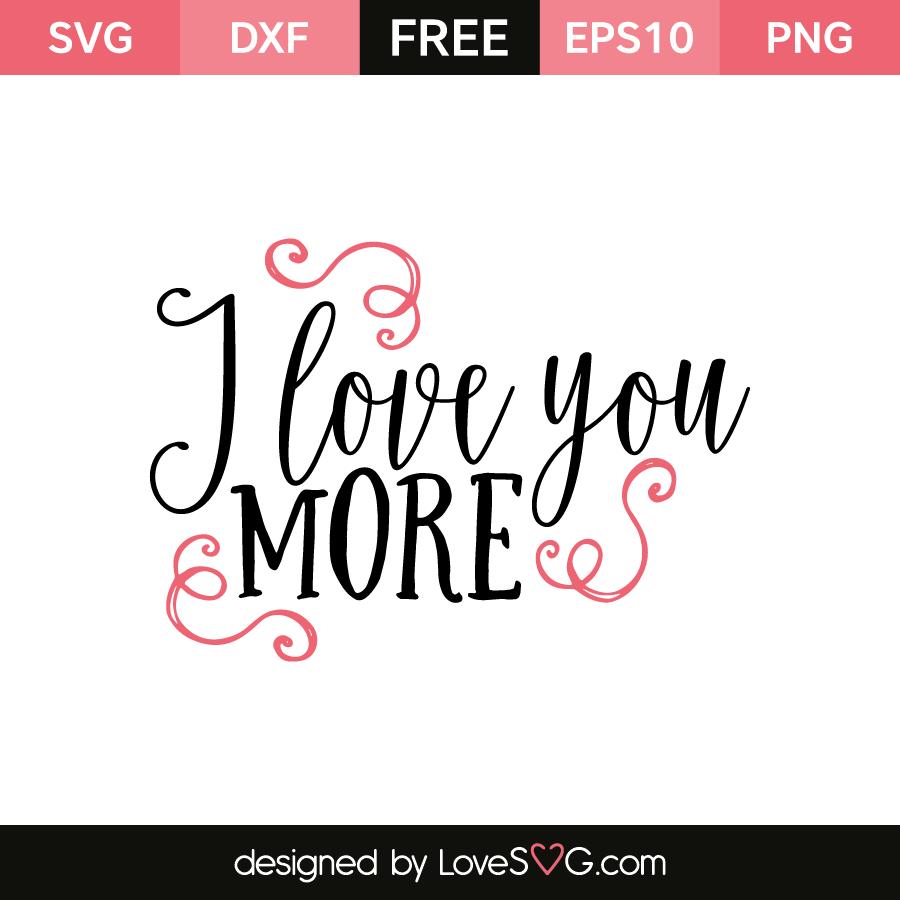 Download I love you more | Lovesvg.com