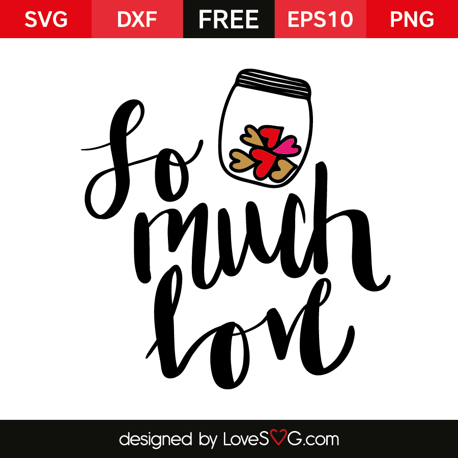 Download So much Love   Lovesvg.com