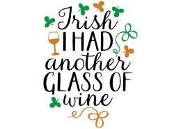 Free SVG cut file - Irish I had another glass of wine