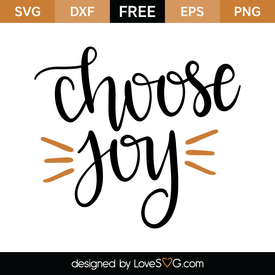 Download Choose Joy | Lovesvg.com