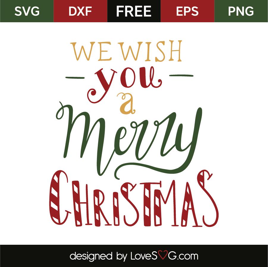 We wish you a Merry Christmas | Lovesvg.com