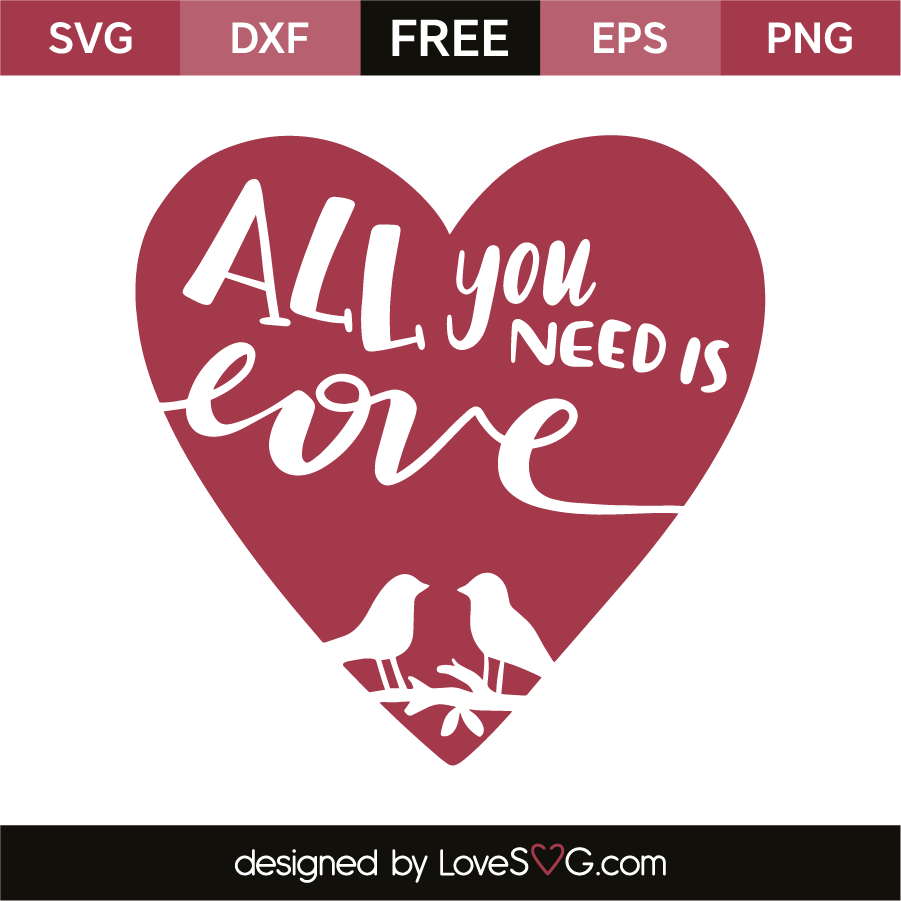 Download All you need is love   Lovesvg.com