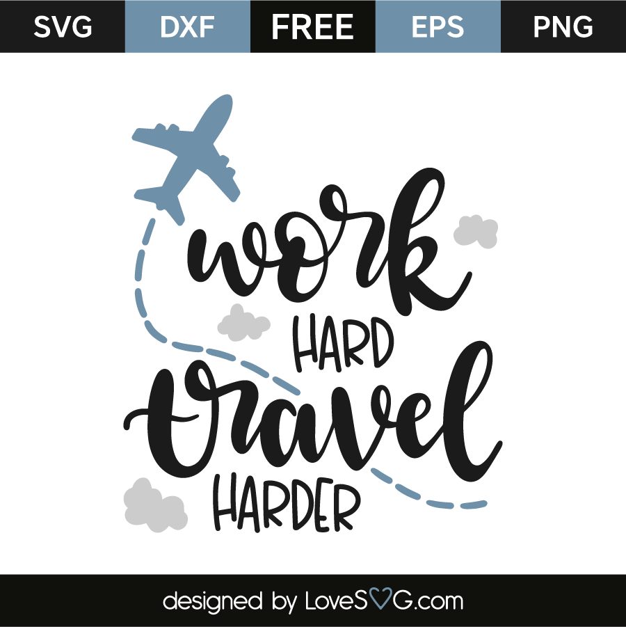 Work hard travel harder