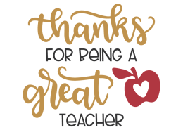 Thanks for being a great teacher