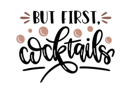 But first, cocktails
