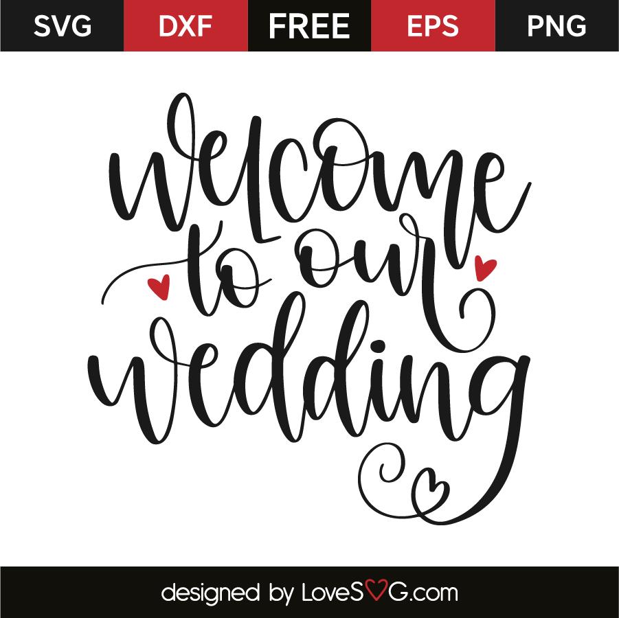 Welcome to our wedding | Lovesvg.com