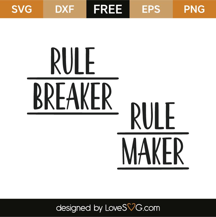 Download Rule breaker - Rule maker | Lovesvg.com