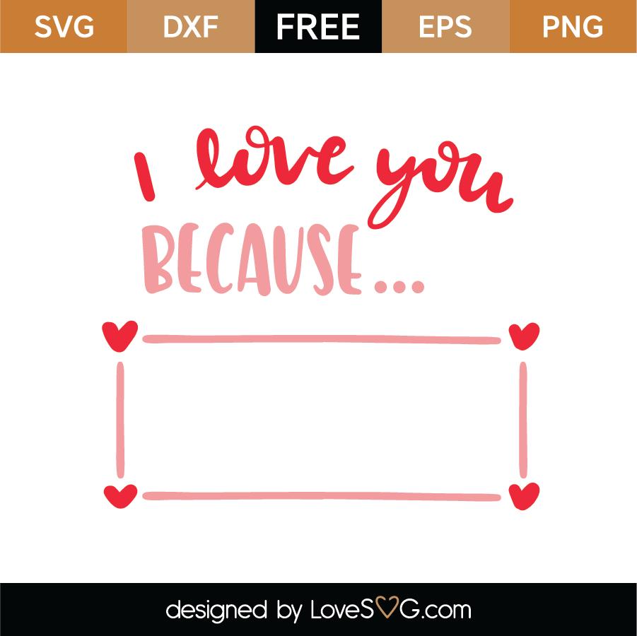 Download Free I Love You Because SVG Cut File | Lovesvg.com