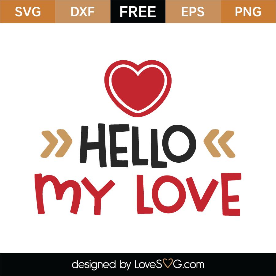Download Free Hello My Love SVG Cut File | Lovesvg.com