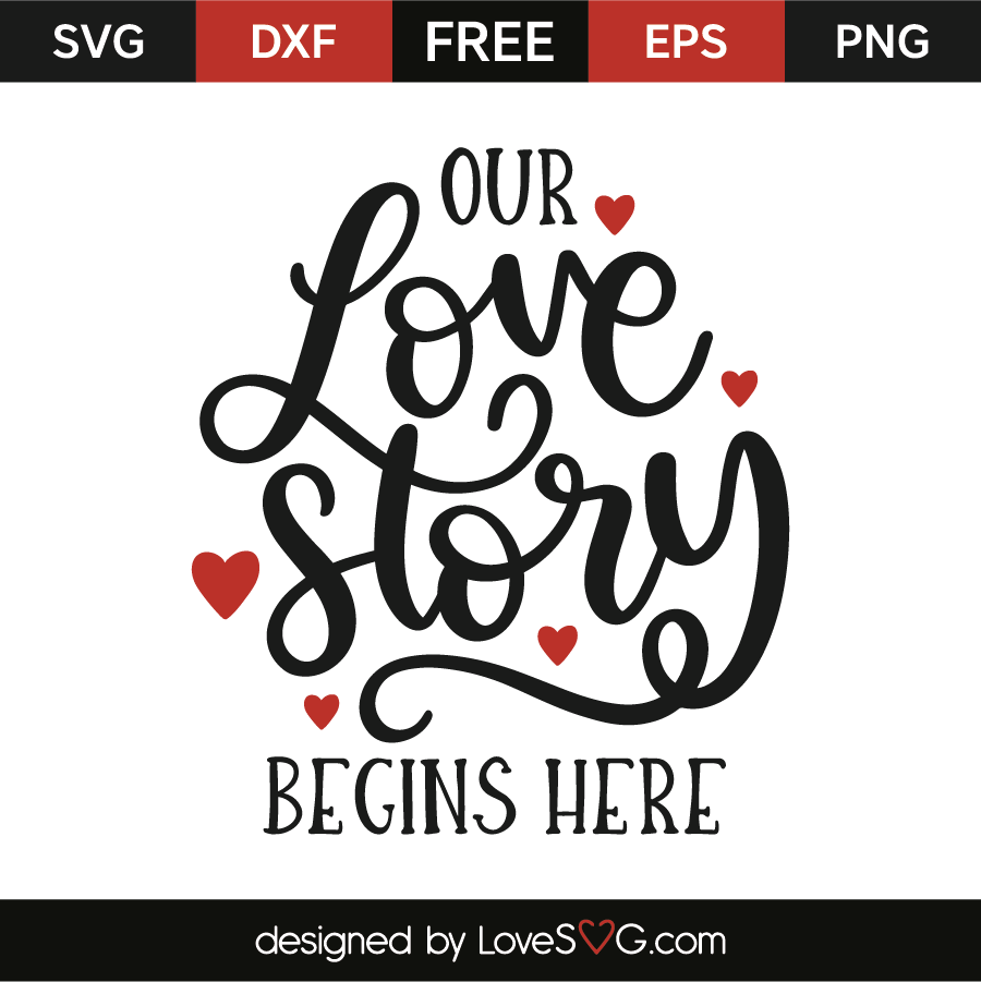 Download Our Love Story Begins Here - Lovesvg.com