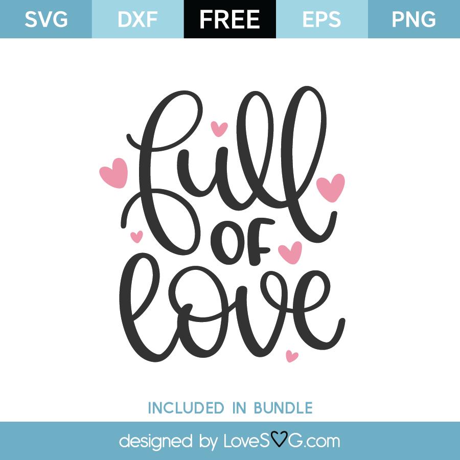 Download Free Full of Love SVG Cut File - Lovesvg.com