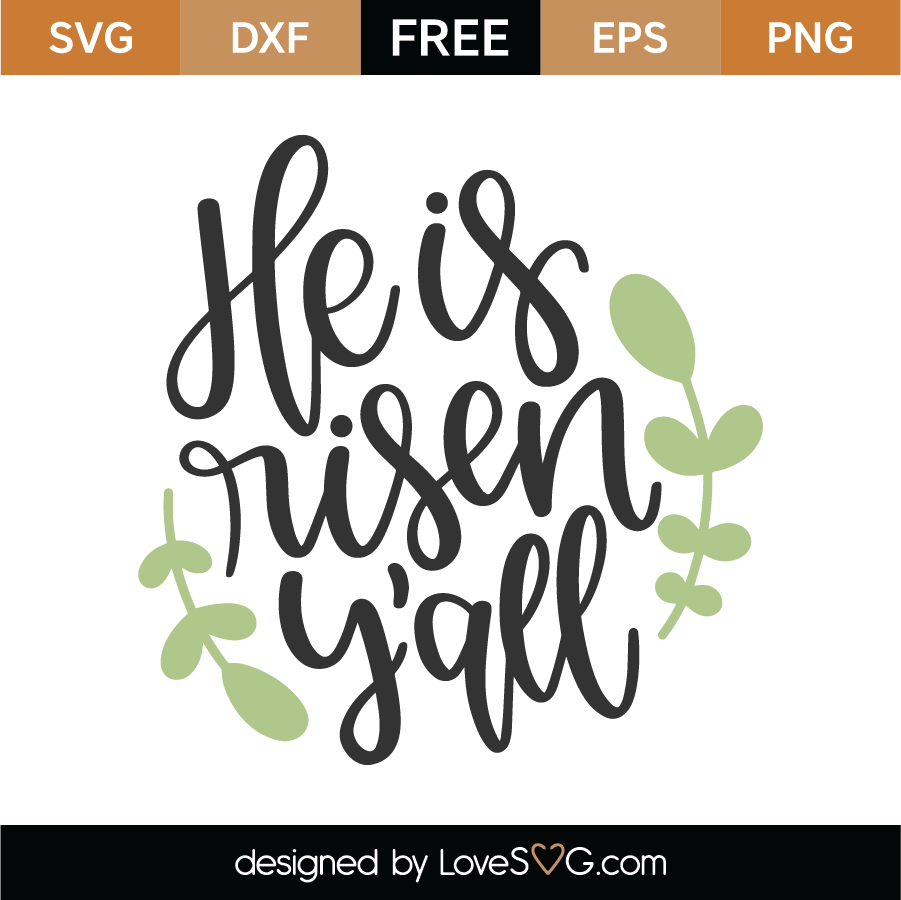 Download Free He Is Risen Y'all SVG Cut File - Lovesvg.com