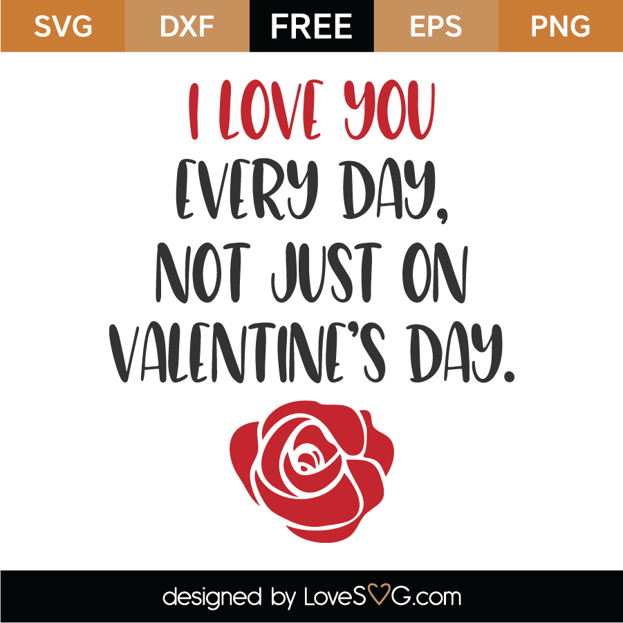 Download Free I Love You Every Day SVG Cut File - Lovesvg.com