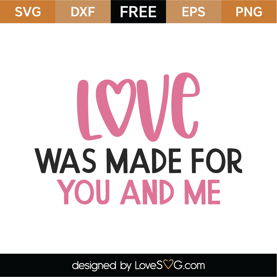 Download Free Love Was Made For You And Me SVG Cut File 10255 ...