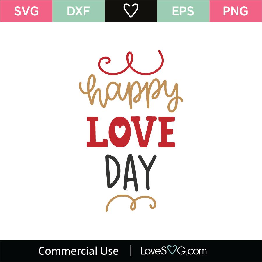 Download Happy Love Day SVG Cut File - Lovesvg.com