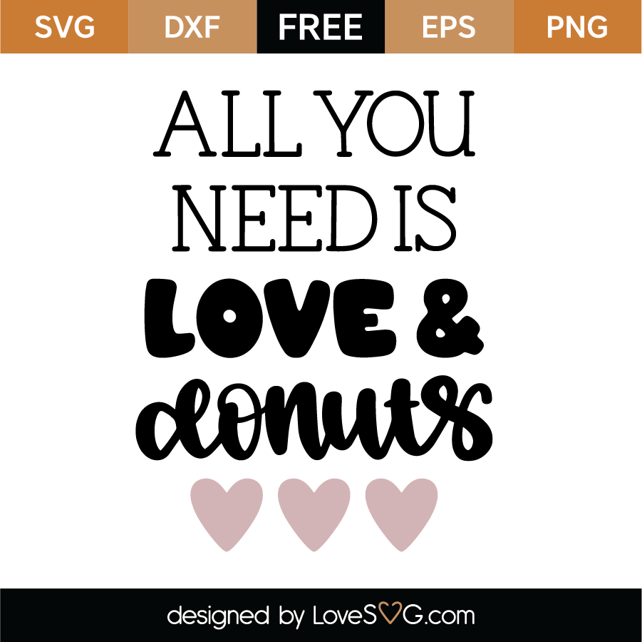 Download All You Need Is Love and Donuts SVG Cut File - Lovesvg.com